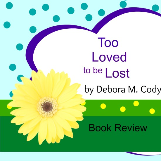 Book Review Too Loved to be Lost