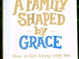 A Family Shaped by Grace Book Review